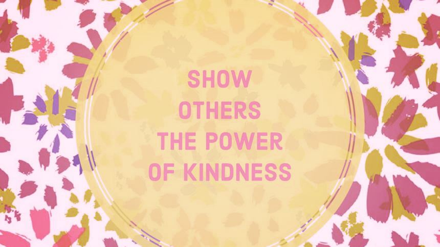 Keeping kindness at the forefront – Part One