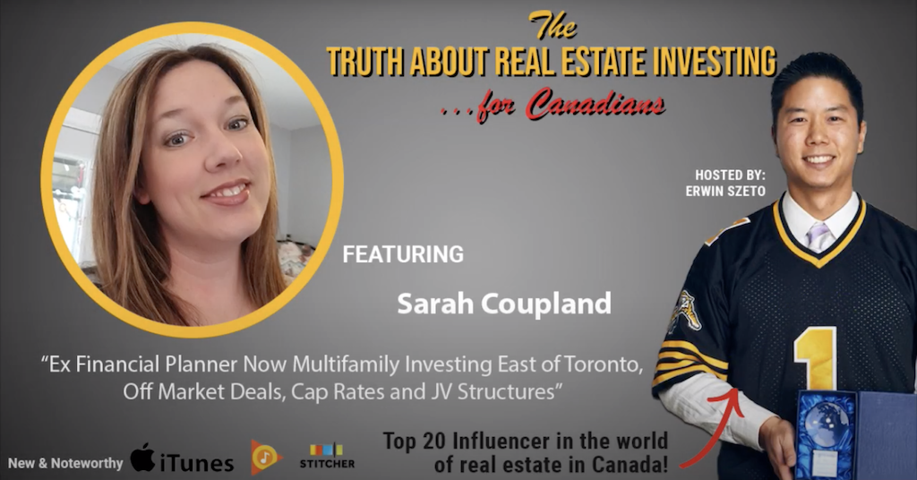 Ex-Financial Planner Now Multifamily Investing East of Toronto, Off-Market Deals, Cap Rates and JV Structures with Sarah Coupland